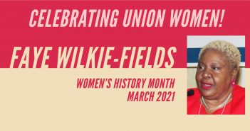 Celebrating Union Women: Faye Wilkie-Fields